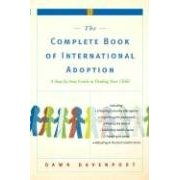 The Complete Guide to International Adoption